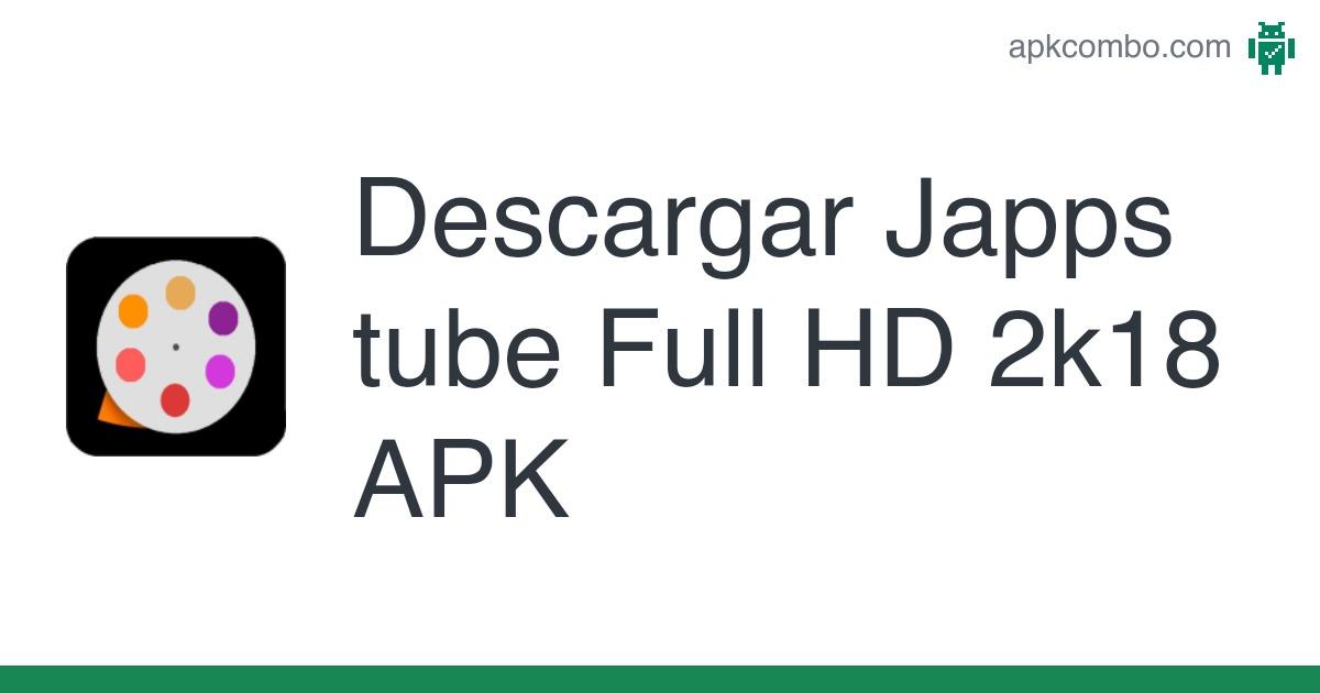Descargar Japps tube Full HD 2k18 APK - Última Versión