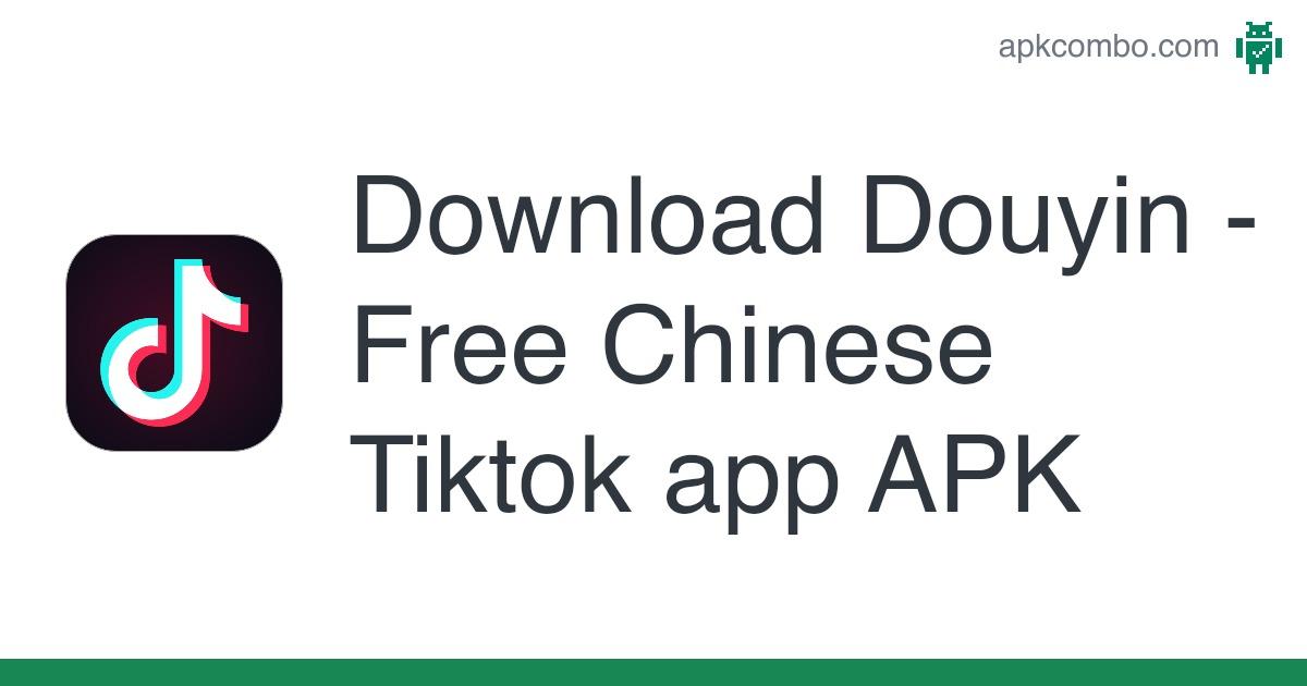 Download Douyin Free Chinese Tiktok App Apk Latest Version