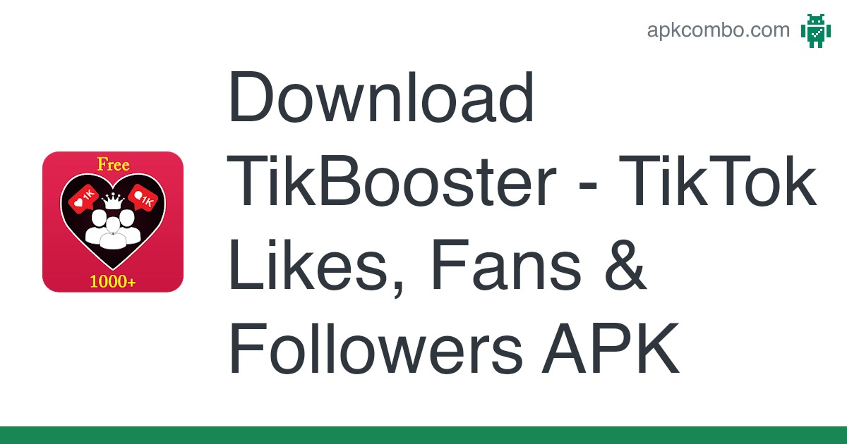 Download Tikbooster Tiktok Likes Fans Followers Apk Latest Version