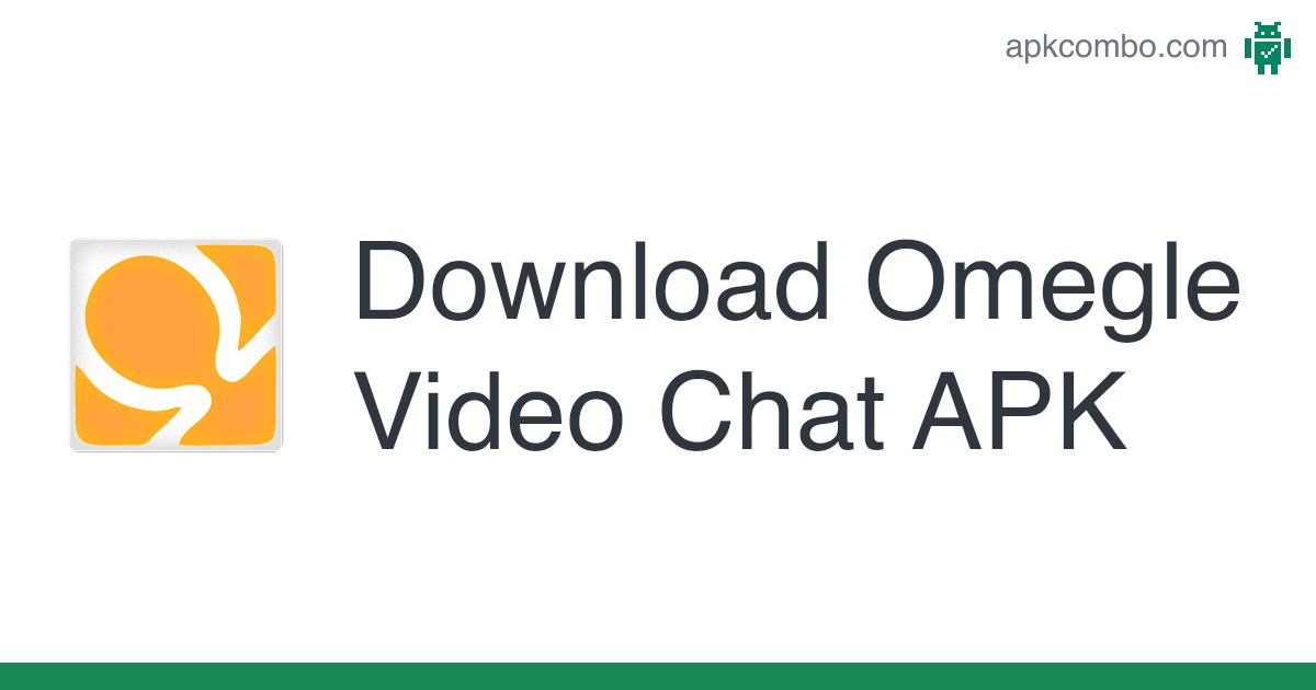 Video chat apk omegle app Omegle for