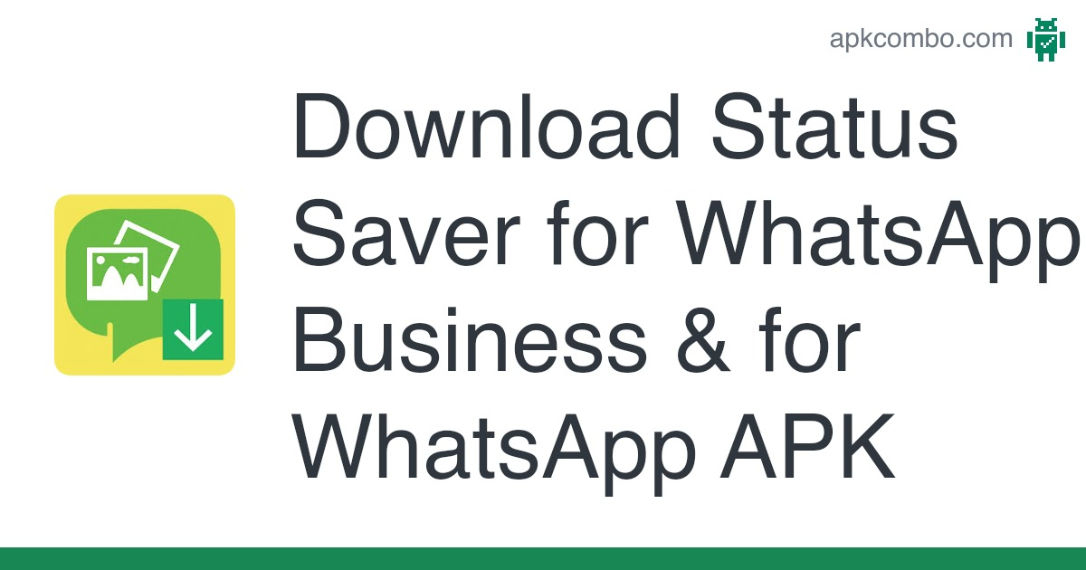 Download Status Saver For Whatsapp Business For Whatsapp Apk Latest Version