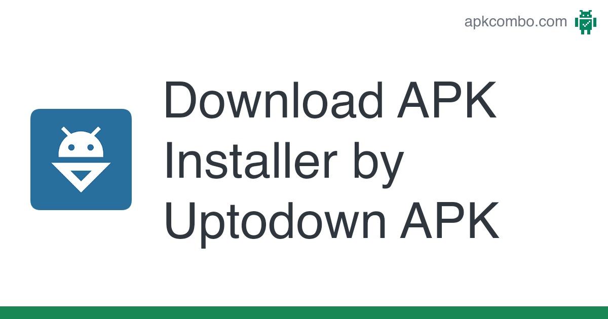 Download Apk Installer By Uptodown Apk Latest Version