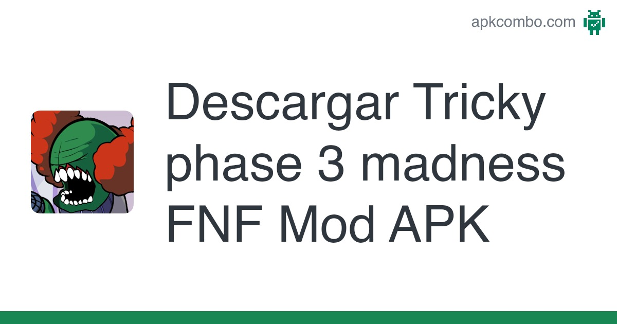 Tricky Phase 3 Madness Fnf Mod Apk 1 Juego Android Descargar
